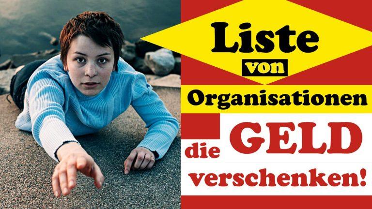 LISTE mit Organisationen die GELD VERSCHENKEN!